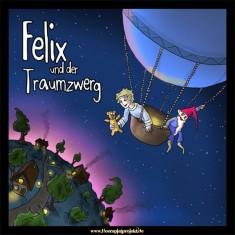 Felix und der Traumzwerg
