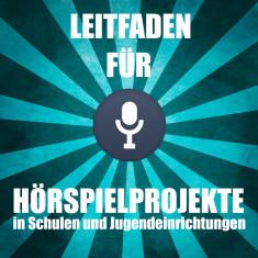 Leitfaden für Hörspielprojekte