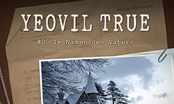 NEU: Yeovil True 5 – Im Namen des Vaters