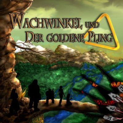 Wachwinkel und der Goldene Pling