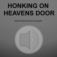 Honking on heavens door