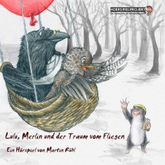 Lulu, Merlin und der Traum vom fliegen