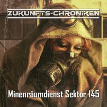 Zukunfts-Chroniken: Minenräumdienst Sektor 145
