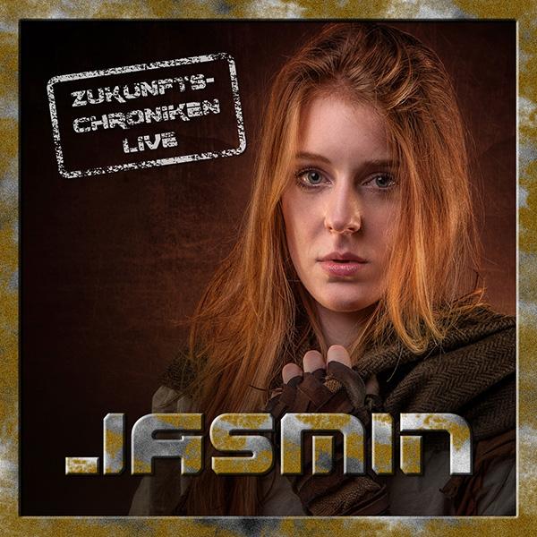 Zukunfts-Chroniken live: Jasmin