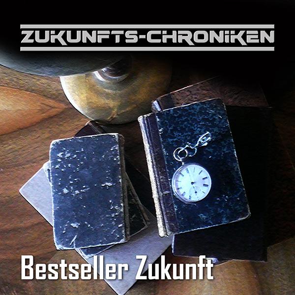 Zukunfts-Chroniken: Bestseller Zukunft