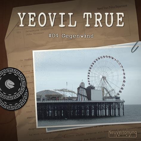 Yeovil True #04 - Gegenwind